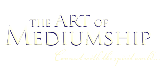 The Art of Mediumship